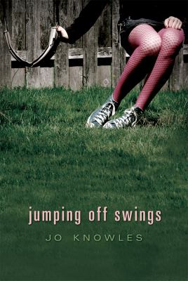 Jumping Off Swings, by Jo Knowles