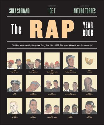 Cover image for The rap year book : the most important rap song from every year since 1979, discussed, debated, and deconstructed