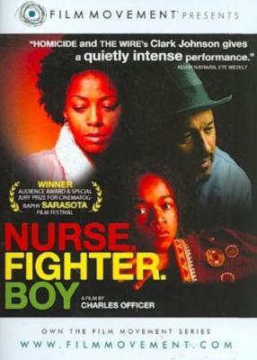 Nurse. Fighter. Boy.