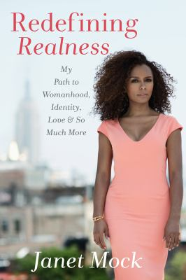 Cover image for Redefining realness : my path to womanhood, identity, love & so much more