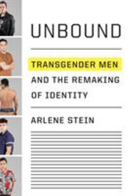 Cover image for Unbound : transgender men and the remaking of identity