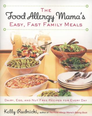 Cover image for The food allergy mama's easy, fast family meals :
