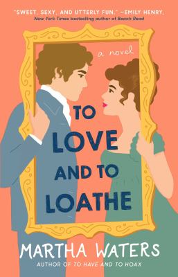 Cover image for To Love and to Loathe, Volume 2