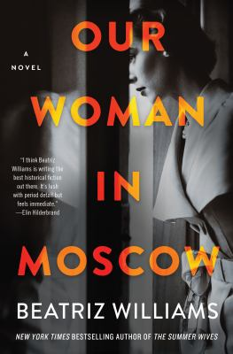 cover of Our Woman in Moscow by Beatriz Williams