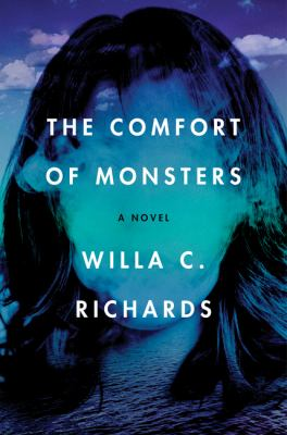 Cover of The Comfort of Monsters by Willa C. Richards