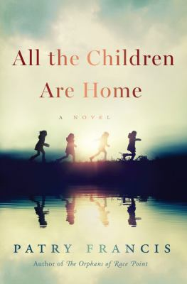 cover of All the Children Are Home by Patry Francis