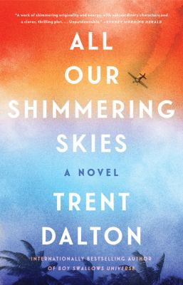 cover of All Our Shimmering Skies by Trent Dalton