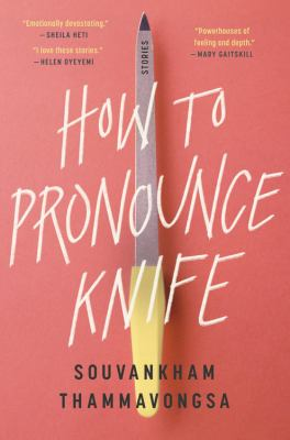 cover of How to Pronounce Knife by Souvankham Thammavongsa