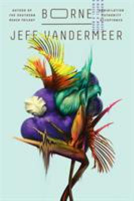 Cover of Borne by Jeff VanderMeer
