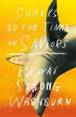 cover of Sharks in the Time of Saviors by Kawai Strong Washburn