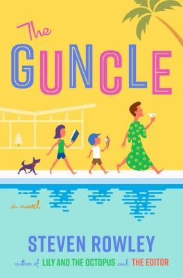 cover of The Guncle by Steven Rowley