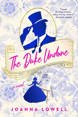 cover of The Duke Undone by Joanna Lowell