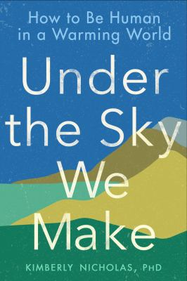 cover of Under the Sky We Make by Kimberly Nicholas