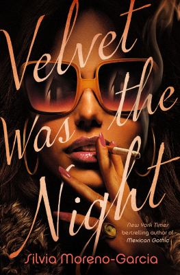 cover of Velvet Was the Night by Silvia Moreno-Garcia