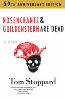 Rozencrantz and Guildenstern Are Dead by Tom Stoppard