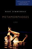 Metamorphoses by Mary Zimmerman