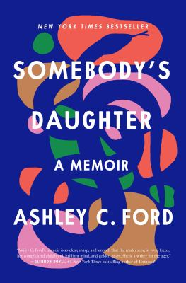 cover of Somebody's Daughter by Ashley C. Ford