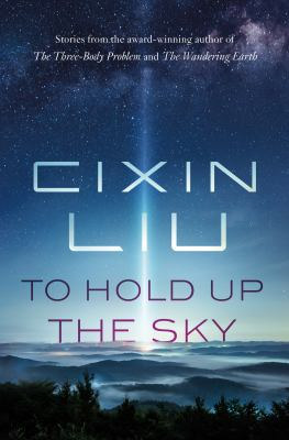 To Hold Up the Sky by Liu Cixin