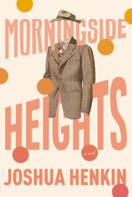 cover of Morningside Heights by Joshua Henkin