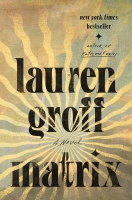 cover of Matrix by Lauren Groff