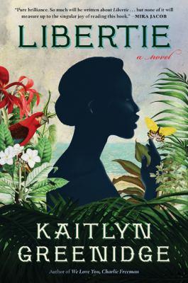 Cover of Libertie by Kaitlyn Greenidge