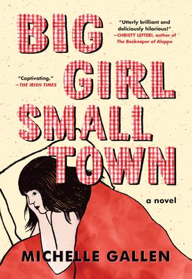 Big Town, Small Girl by Michelle Gallen