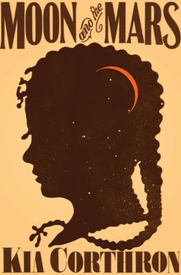 cover of Moon and the Mars by Kia Corthron