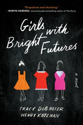 Cover of Girls with Bright Futures by Tracy Dobmeier and Wendy Katzman