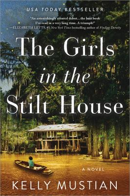 Cover of The Girls in the Stilt House by Kelly Mustian