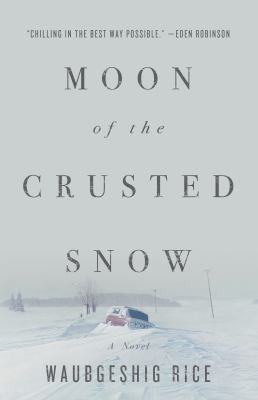 cover of Moon of the Crusted Snow by Waubgeshig Rice