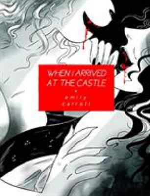 Cover of When I Arrived at the Castle by Emily Carroll