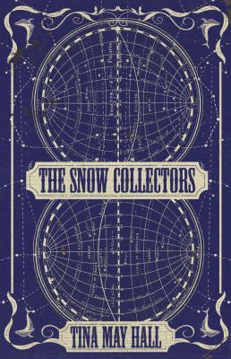 The Snow Collectors by Tina May Hall