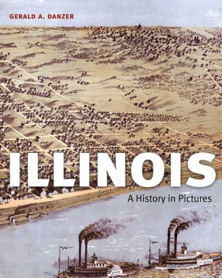 Cover image for Illinois: A History in Pictures