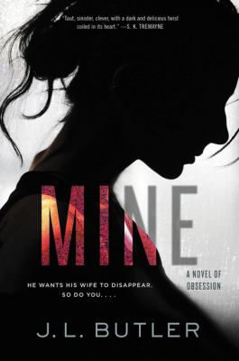 MINE: A NOVEL OF OBSESSION - Cover