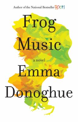 Frog music : a novel - Cover