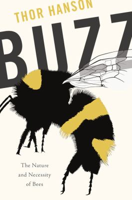 Buzz : the nature and necessity of bees - Cover