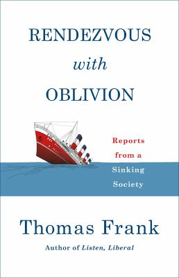 Rendezvous with oblivion : reports from a sinking society - Cover