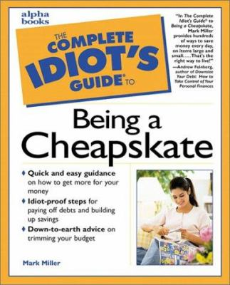 Cover image for The complete idiot's guide to being a cheapskate