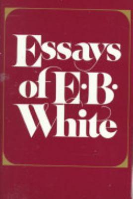 Cover image for Essays of E. B. White.
