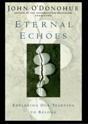 Cover image for Eternal echoes : exploring our yearning to belong