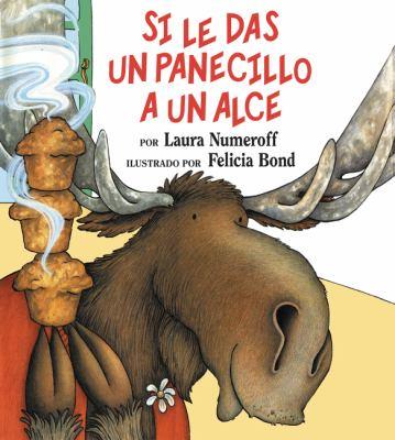 Cover image for Si le das un panecillo a un alce