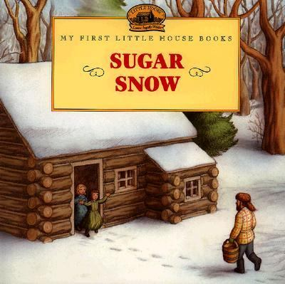 Cover image for Sugar snow : adapted from the Little house books by Laura Ingalls Wilder