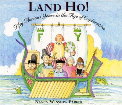 Cover image for Land ho! : fifty glorious years in the age of exploration with 12 important explorers