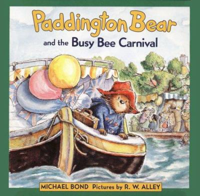 Cover image for Paddington Bear and the Busy Bee Carnival