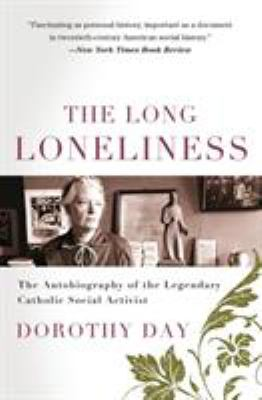 Cover image for The long loneliness : the autobiography of Dorothy Day