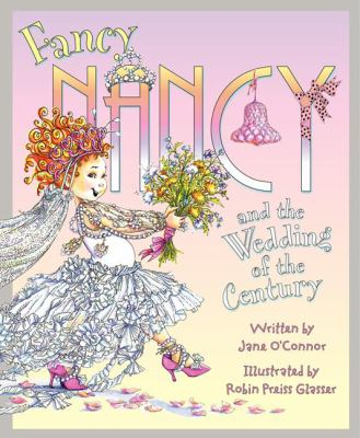 Cover image for Fancy Nancy and the wedding of the century