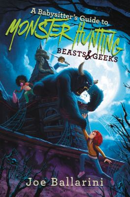 Cover image for A babysitter's guide to monster hunting. 2 : beasts & geeks
