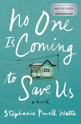 Cover image for No one is coming to save us : a novel