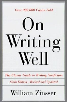 Cover image for On writing well : the classic guide to writing nonfiction