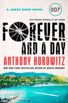 Cover image for Forever and a day : a James Bond novel